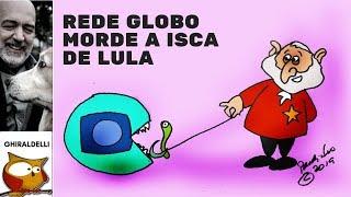 A Rede Globo morde a isca de Lula no caso Moro/Dallagnol