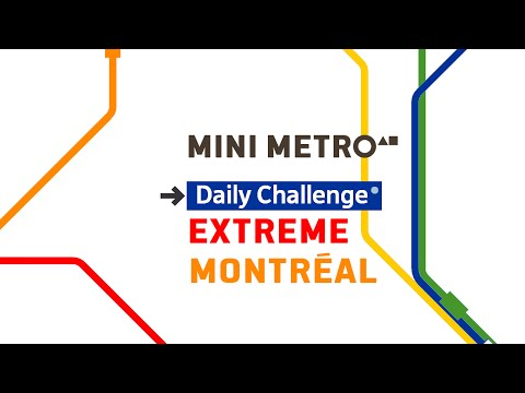 Mini Metro - Montréal(Daily Challenge - Extreme) 2016-05-01