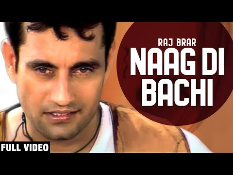 Naag Di Bachi - Raj Brar Desi Pop-2 Official Video Hd video