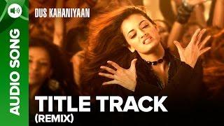 download lagu Dus Remix Full  Song  Dus Kahaniyaan  gratis