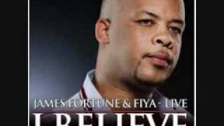 I Believe - James Fortune & Fiya LYRICS.wmv