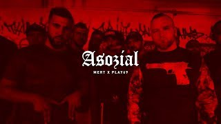 MERT ft. PLAY69 - ASOZIAL (prod. by MUKOBEATZ)
