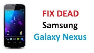 FIX DEAD SAMSUNG GALAXY NEXUS - Easy Method / Part-2 Flashing ROM