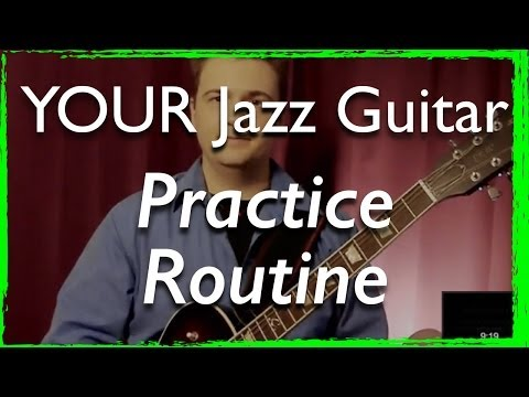 Jazz Guitar Lesson: Improve Your Playing, Devising Your Practice Routine Regimen (for Jazz Musicians