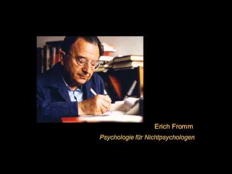 Erich Fromm - Psychologie Für Nichtpsychologen (Vortrag) 1/2