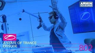 Armin van Buuren - A State Of Trance Episode 802 (#ASOT802)