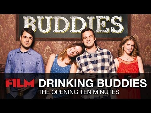 Drinking Buddies: The First Ten Minutes