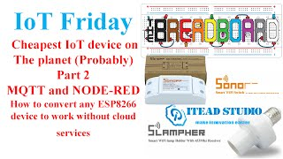 IOT Friday - Possibly the Cheapest IoT Node on the Planet pt2