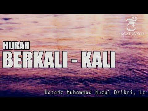 """""""HIJRAH BERKALI KALI"""" Ustadz Muhammad Nuzul Dzikri"""