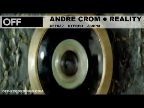 Andre Crom - Reality - OFF032