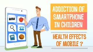 Phone Addiction in Children | How its effecting health | Tips to Break Phone Addiction.