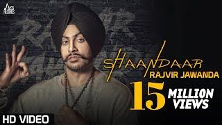 Shaandaar (Full HD) | Rajvir Jawanda | New Punjabi Songs 2016 | Latest Punjabi Songs 2017