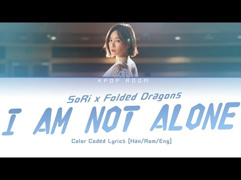 Download SoRi 소리 × Folded Dragons - I Am Not Alone | Color Coded s Han/Rom/Eng Mp4 baru