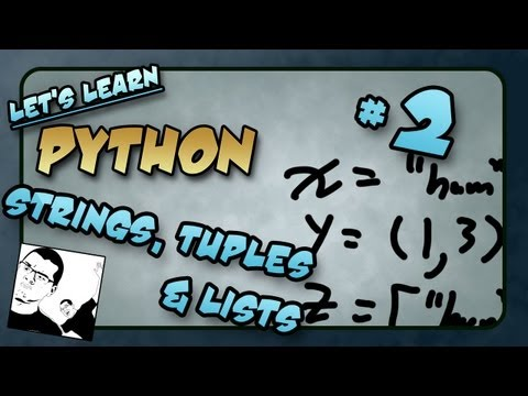 Let's Learn Python - Basics #2 of 8 - Strings, Lists, Tuples and Dictionaries