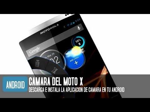 Cómo descargar e instalar aplicación de cámara del Motorola Moto X en Android
