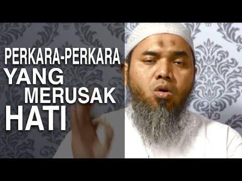 Serial Wasiat Nabi (39): Perkara-Perkara Yang Merusak Hati - Ustadz Afifi Abdul Wadud