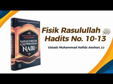 Bab Fisik Rasulullah ﷺ Hadits No.10-13 - Ustadz Muhammad Hafiz Anshari