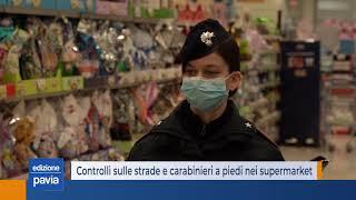 Carabinieri a piedi nei supermarket: continuano i controlli a tappeto nel Pavese