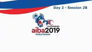 AIBA World Boxing Championships EKATERINBURG 2019 - Day 2 Ring B