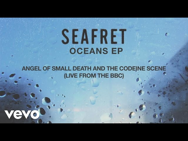 Seafret - Angel of Small Death & The Codeine Scene (BBC Live Version) [Audio]