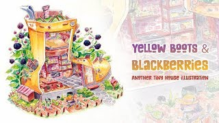 Yellow Boot (s) & Blackberries • Another Tiny House (speed paint)