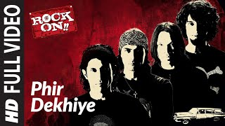 Phir Dekhiye Video Song from  Rock On