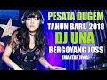 PESTA DUGEM TAHUN BARU 2018 SAMPE PAGI DJ UNA REMIX TERBARU 2018 SLOW BASSBEAT | DJ MELODY thumbnail
