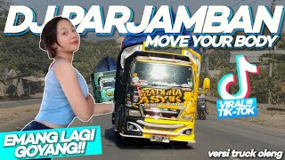 Download lagu DJ PARJAMBAN || MOVE YOUR BODY × EMANG LAGI GOYANG || VIRAL TIKTOK