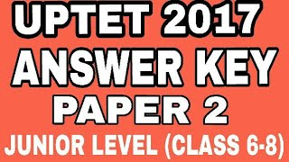 ANSWER KEY OF UPTET 2017 PAPER 2 ,JUNIOR LEVEL