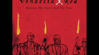 Watch Vendetta Red Long Goodbye video