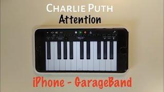 Charlie Puth - Attention on iPhone (GarageBand) | Naor Yadid