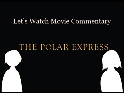 The Polar Express (2004) By Robert Zemeckis - Let's Watch Movie Commentary