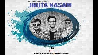 Jhuta Kasam - Lil LA Ft Prince Bhandari & Rabin Rana ( New Nepali Rnb & Rap song 2017)
