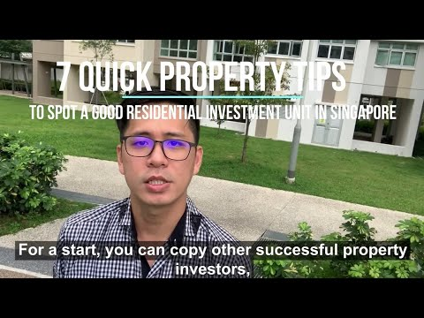 VLOG#06 Seven Quick Property Tips to Spot a Good Residential Investment Unit in Singapore