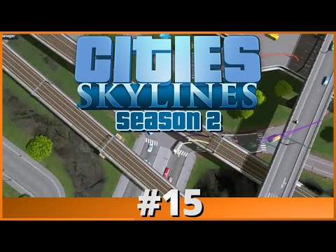 Let's Play - Cities: Skylines - Part 15 (Season 2)