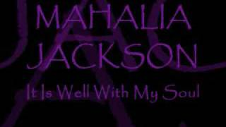 Watch Mahalia Jackson It Is Well With My Soul video