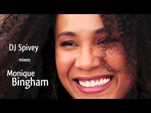 DJ Spivey Mixes Monique Bingham (A Soulful House Mix)