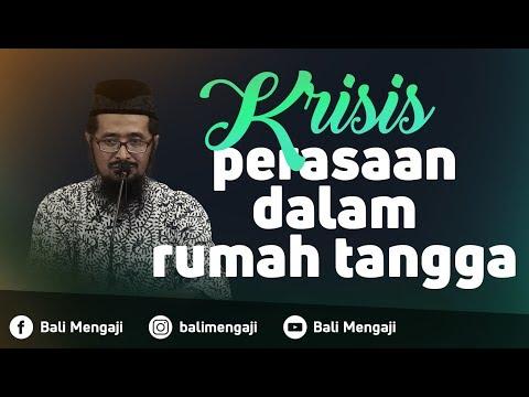 Krisis Perasaan Dalam Rumah Tangga - Ustadz Dr. Muhammad Arifin Badri, MA