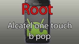 Como crear Root en Alcatel® one touch b pop - Español