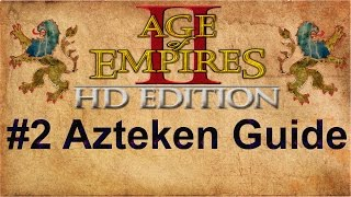 Age of Empires 2 #2 Azteken Guide