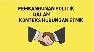Hubungan Etnik - Pembangunan Negara Bangsa Melalui Politik