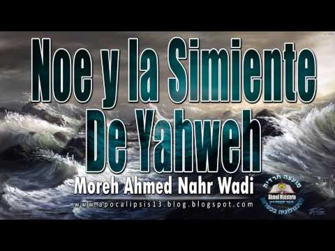 68 Noe y la Simiente De Yahweh   Ahmed Nahr Wadi