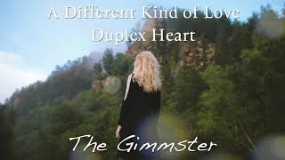 A Different Kind of Love - Duplex Heart