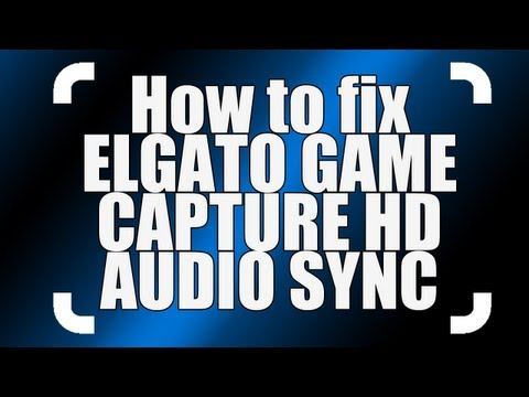 How to fix Elgato Game Capture HD audio sync with Live Commentary