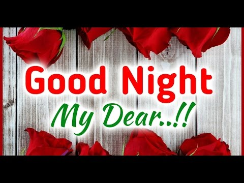 Good Night my love Romantic and sweet Love Quotes,latest wishes,whatsapp video,cute greetings