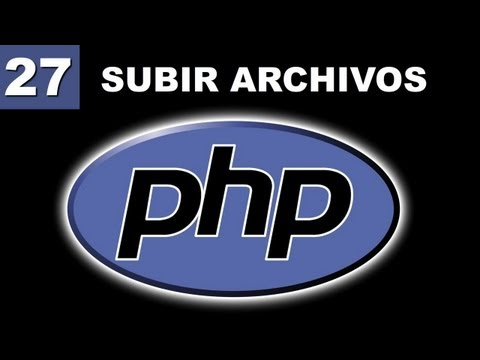 Cómo Subir Archivos (Upload) en Php
