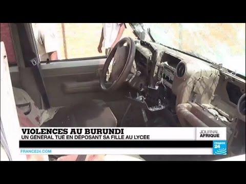 Violences au BURUNDI - Un général et son épouse tués en déposant leur fille au lycée à Buj...