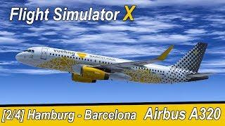 Microsoft Flight Simulator X Teil 963 HAM-Finkenwerder - Barcelona | Vueling A320 | Liongamer1