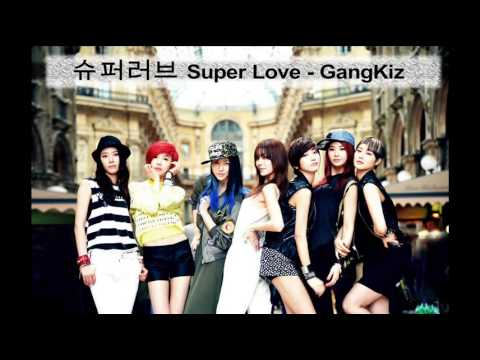 슈퍼러브 Super Love  -GangKiz-
