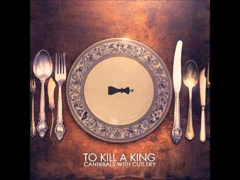 To Kill A King - Children Who Start Fires
